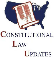 CLU Constitutional Law Updates